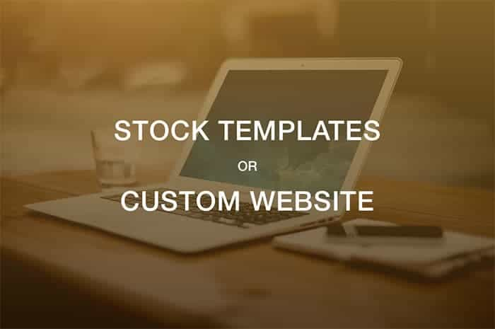 Stock Template Or Custom Website, Which One To Use When Building A High-Quality Website?